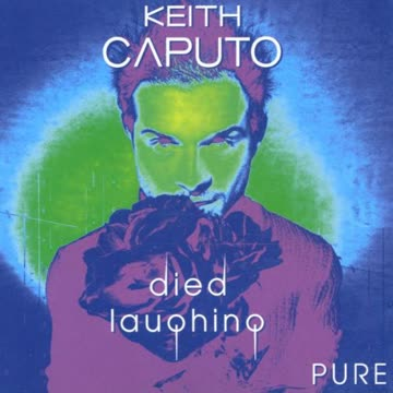 Keith Caputo - Died Laughing-Pure