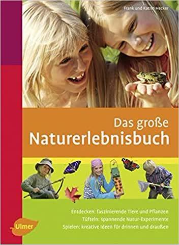 Das Grosse Naturerlebnisbuch