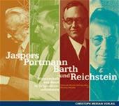 Jaspers, Portmann, Barth Und Reichstein - Wissenschaft Aus Basel In Originaltonaufnahmen - Jaspers, Portmann, Barth Und Reichstein - Wissenschaft Aus Basel In Originaltonaufnahmen