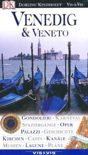 Vis a Vis, Venedig & Das Veneto: Gondolieri, Karneval, Spaziergänge, Oper, Geschicht, Kirchen, Cafès, Kanäle, Lagune, Palazzi, Museen, Pläne