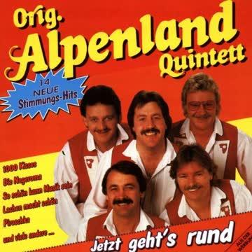 Original Alpenland Quintett - Jetzt Geht'S Rund