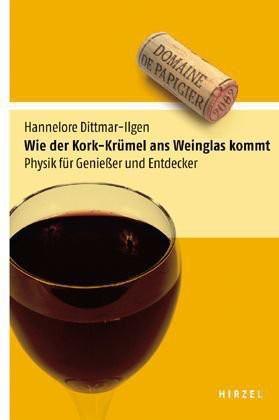 Wie der Kork-Krümel ans Weinglas kommt. Physik für Genießer und Entdecker