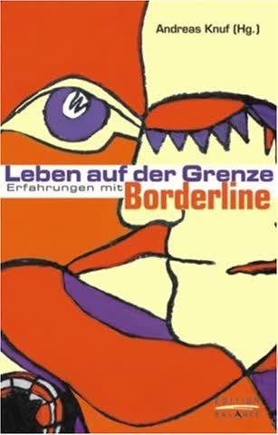 Leben auf der Grenze. Erfahrungen mit Borderline