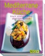 Mediterrane Küche - Frisch, Aromatisch Und Abwechslungsreich