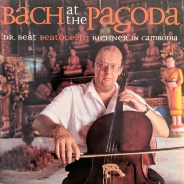Beat 'Beatocello' Richner - Bach at the Pagoda