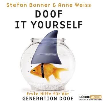 Doof it yourself: Erste Hilfe für die Generation Doof.