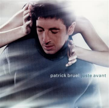 Patrick Bruel - Juste Avant