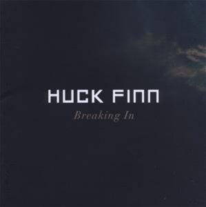 Finn Huck - Breaking In