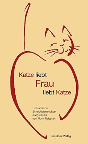 Katze Liebt Frau Liebt Katze - Literarische Streicheleinheiten