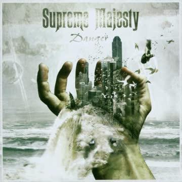Supreme Majesty - Danger