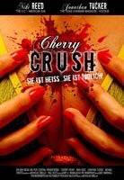 Cherry Crush - Sie ist heiss..Sie ist tödlich