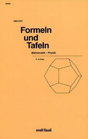 Formeln und Tafeln - Mathematik - Physik