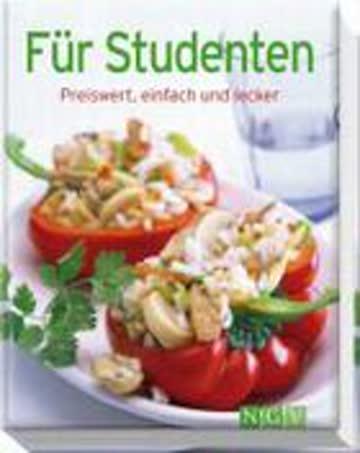 Für Studenten - Preiswert, Einfach Und Lecker (Minikochbuch)