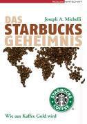 Das Starbucks-Geheimnis - Wie Aus Kaffee Gold Wird