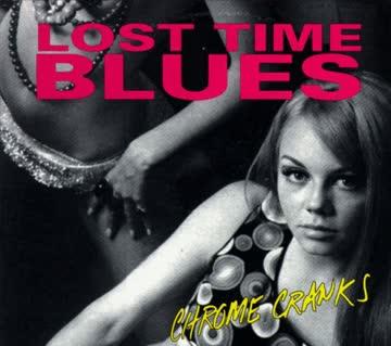 Chrome Cranks - Lost Time Blues