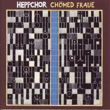 Heppchor - Chömed Fraue
