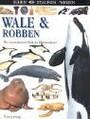 Sehen. Staunen. Wissen. Wale und Robben. Die faszinierende Welt der Meeressäuger (Sehen. Staunen. Wissen);