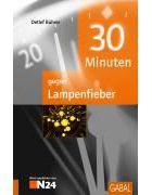 30 Minuten Gegen Lampenfieber