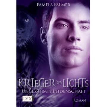 Krieger des Lichts - Ungezähmte Leidenschaft (Krieger-des-Lichts-Reihe, Band 3)