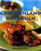 Das Griechenland-Kochbuch - 75 Spezialitäten Modern Interpretiert