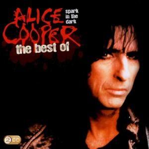 Alice Cooper - Spark In The Dark: The Best Of