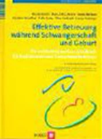 Effektive Betreuung während Schwangerschaft und Geburt: Ein evidenzbasiertes Handbuch für Hebammen und GeburtshelferInnen