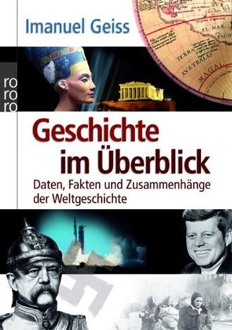 Geschichte im Überblick: Daten, Fakten und Zusammenhänge der Weltgeschichte