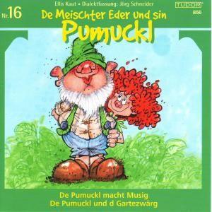 De Meischter Eder und sin Pumuckl 16,Musig/Gartezwärg