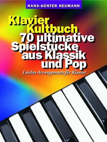 Klavier - Kultbuch - 70 Ultimative Spielstücke aus Klassik und Pop. Leichte Arrangements für Klavier