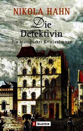 Die Detektivin: Ein historischer Kriminalroman
