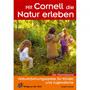 Mit Cornell Die Natur Erleben - Naturerfahrungsspiele Für Kinder Und Jugendliche - Der Sammelband