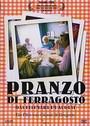 Pranzo di Ferragosto. Das Festmahl im August