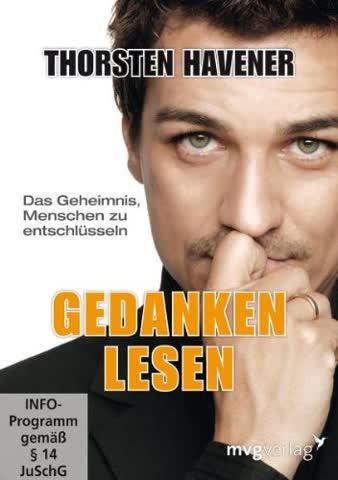 Thorsten Havener: Gedanken lesen - Das Geheimnis Menschen zu entschlüsseln