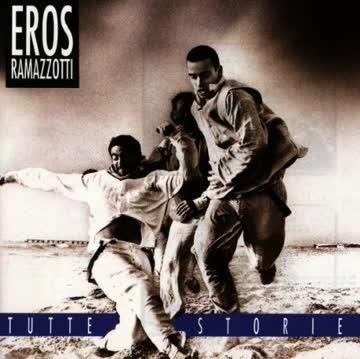 Eros Ramazzotti - Tutte Storie