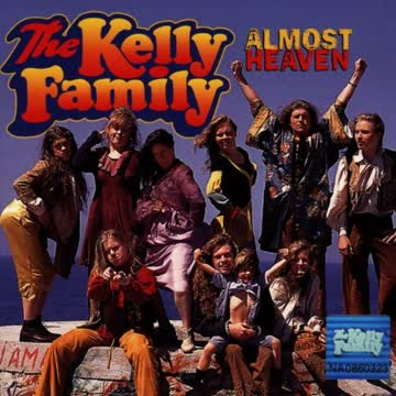 The Kelly Family - Almost Heaven