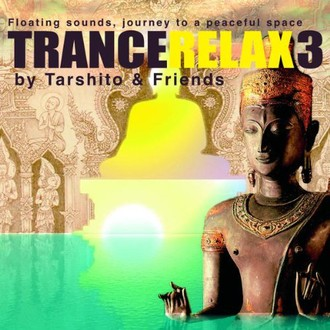Trance Relax 3: Floating Sounds - Journey to a peaceful space
