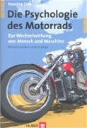 Die Psychologie Des Motorrads - Zur Wechselwirkung Von Mensch Und Maschine