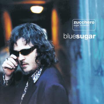 Zucchero - Blue Sugar (Ital.Version)