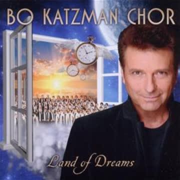 Bo Katzman Chor - Land of Dreams
