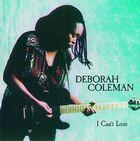 Deborah Coleman - I Can't Lose