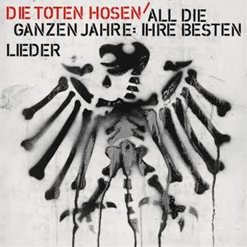 Die Toten Hosen - All Die Ganzen Jahre-Ihre Besten Lieder(Best Of)