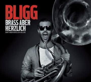 Bligg - Brass Aber Herzlich (Bart Aber Herzlich Deluxe)