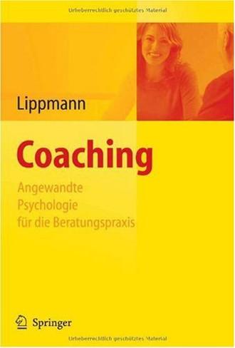 Coaching. Angewandte Psychologie für die Beratungspraxis: Angewandte Psychologie Fur Die Beratungspraxis