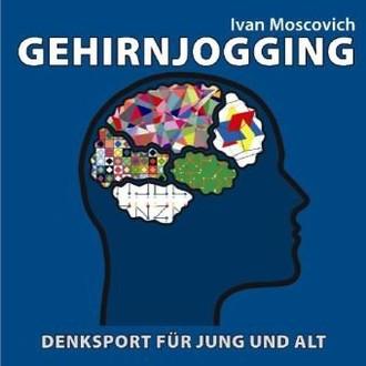 Gehirnjogging. Denksport für Jung und Alt