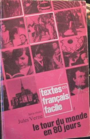 Textes En Francais Facile - Level 1: Verne: Le Tour Du Monde En 80 Jours