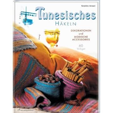 Tunesisches Häkeln - Dekorationen Und Modische Accessoires