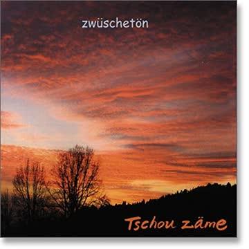 Tschou Zäme - Zwischetön