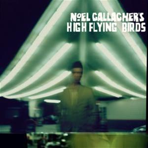 Noel's High Flying Birds Gallagher - Noel Gallagher's High Flying Birds
