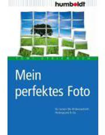Mein Perfektes Foto - So Nutzen Sie Bildausschnitt, Hintergrund & Co.