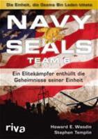 Navy Seals Team 6 - Die Einheit, Die Osama Bin Laden Tötete - Ein Elitekämpfer Enthüllt Die Geheimni
